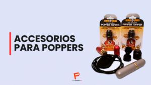 ¡Nuevos accesorios para poppers!
